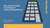 Karel  Winkelaar, Wilma  Kossen,Werkboek Hoe coach ik mijzelf tot strategisch communicatieadviseur?