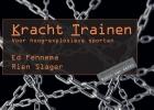 Ed Fennema, Rien Slager,Kracht Trainen voor hoog-explosieve sporten