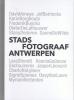 Kaat  Celis,De stadsfotografen van Antwerpen