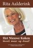 <b>Rita  Aalderink</b>,Het nieuwe koken, nooit meer op dieet
