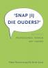 Pieter  Remmerswaal, Ad de Gouw,Snap jij die ouders?