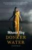Mikaela  Bley ,Donker water