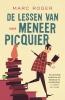 <b>Marc  Roger</b>,De lessen van meneer Picquier