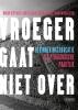 <b>Marjan  Verplancke, Ann  Dejaeghere, Simon  Schepers, Maarten van Alstein</b>,Vroeger gaat niet over