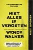 Wendy  Walker ,Niet alles is vergeten