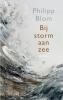 Philipp  Blom ,Bij storm aan zee