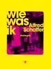 Alfred  Schaffer ,Wie was ik
