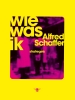 <b>Alfred  Schaffer</b>,Wie was ik