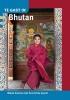 Cecile de Boer, Bart  Jordans, Bas  Naus, Piet  Hermans, ,Te gast in Bhutan