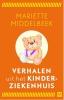 Mariette  Middelbeek,Pakket Verhalen uit het kinderziekenhuis