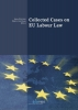 Anja  Eleveld Beryl ter Haar,Collected Cases on EU Labour Law