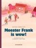 Moniek  Vermeulen ,Meester Frank is wow!