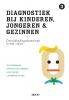 Laurence  Claes Guy  Bosmans  Patricia  Bijttebier  Ilse  Noens,Diagnostiek bij kinderen, jongeren en gezinnen deel III: Ontwikkelingsdomeinen in het vizier