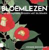 <b>Jonneke  Bekkenkamp</b>,Bloemlezen, Wat schrijvers zeggen met bloemen