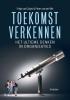Peter van der Wel Freija van Duijne,Toekomstverkennen