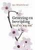 Jan  Minderhoud ,Genezing en bevrijding - nu al en nog niet