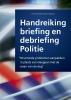 Jeroen  Bakker, Spaans  Dirk,Handreiking briefing en debriefing politie
