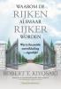 <b>Robert T.  Kiyosaki</b>,Waarom de rijken alsmaar rijker worden