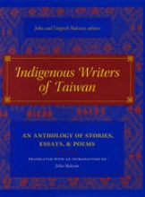 Balcom, John Indigenous Writers of Taiwan - An Anthology of Stories, Essays, and Poems