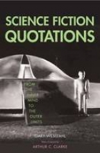 Westfahl, Gary Science Fiction Quotations - From the Inner Mind to the Outer Limits