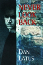 Latus, Dan Never Look Back
