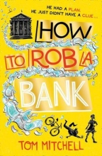 Tom Mitchell How to Rob a Bank