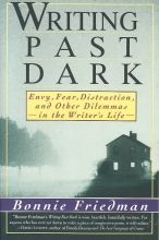 Friedman, Bonnie Writing Past Dark