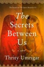 Umrigar, Thrity The Secrets Between Us