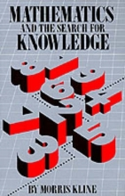 Morris Kline Mathematics and the Search for Knowledge