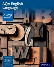 Dan Clayton,   Angela Goddard,   Beth Kemp,   Felicity Titjen AQA A Level English Language: Student Book