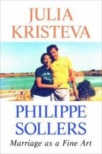 Kristeva, Julia Marriage as a Fine Art