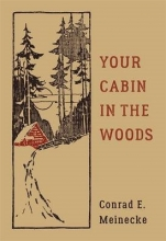 Meinecke, Conrad E. Your Cabin in the Woods