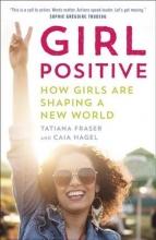 Fraser, Tatiana,   Hagel, Caia Girl Positive