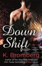 Bromberg, K Down Shift