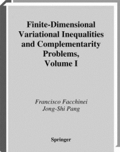 Francisco Facchinei,   Jong-Shi Pang Finite-Dimensional Variational Inequalities and Complementarity Problems