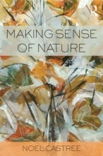 Noel Castree Making Sense of Nature