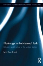 Ross-Bryant, Lynn Pilgrimage to the National Parks