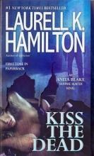 Hamilton, Laurell K. Kiss the Dead