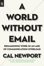 Cal Newport, A World Without Email