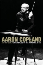 Oja, Carol J. Aaron Copland and His World