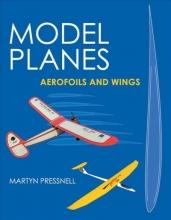 Martyn Pressnell Model Planes: Aerofoils & Wings