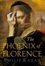 Philip (Author) Kazan The Phoenix of Florence