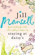 Jill Mansell, Staying at Daisy`s: The fans` favourite novel