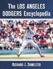 Shmelter, Richard J. The Los Angeles Dodgers Encyclopedia