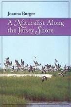 Burger, Joanna Naturalist Along the Jersey Shore