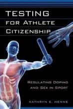 Henne, Kathryn E. Testing for Athlete Citizenship