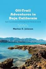 Markes E. Johnson Off-Trail Adventures in Baja California