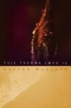 Marlatt, Daphne This Tremor Love is