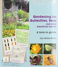 Miller, Jan Gardening for Butterflies, Bees and Other Beneficial Insects