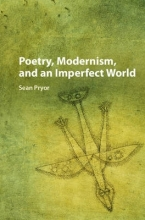 Pryor, Sean Poetry, Modernism, and an Imperfect World
